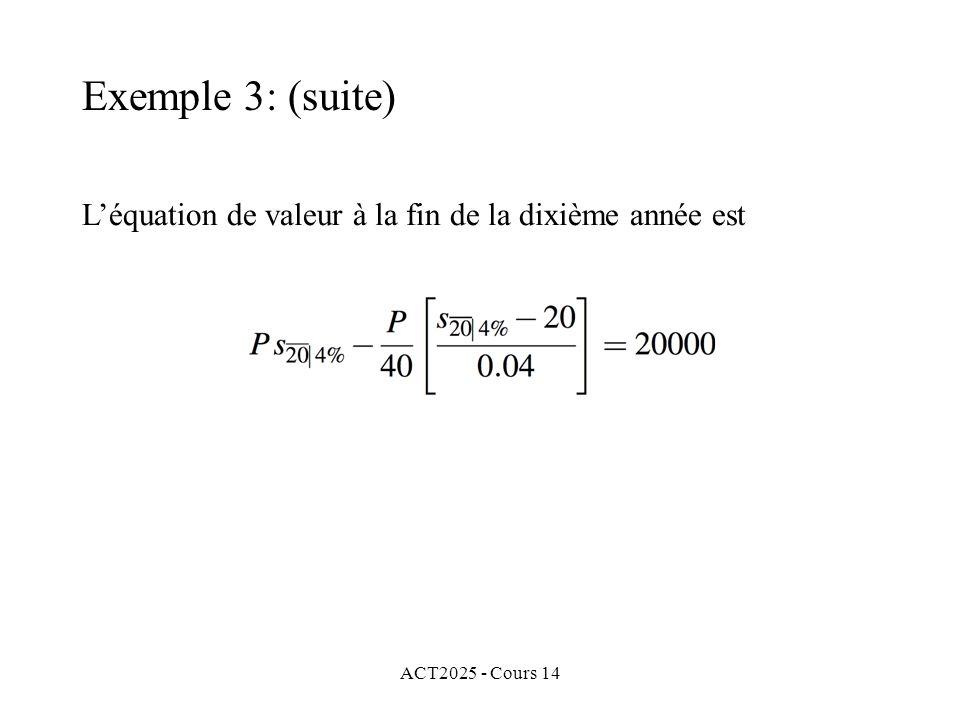 ACT2025 - Cours 14 Léquation de valeur à la fin de la dixième année est Exemple 3: (suite)