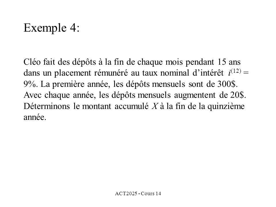ACT2025 - Cours 14 Cléo fait des dépôts à la fin de chaque mois pendant 15 ans dans un placement rémunéré au taux nominal dintérêt i (12) = 9%.