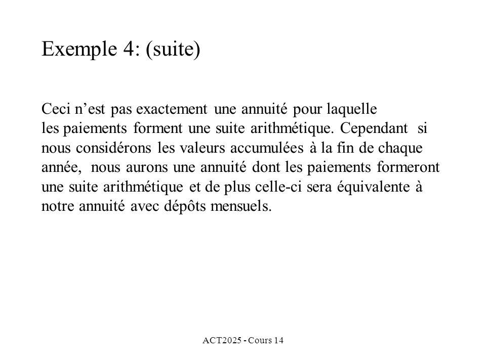 ACT2025 - Cours 14 Ceci nest pas exactement une annuité pour laquelle les paiements forment une suite arithmétique.
