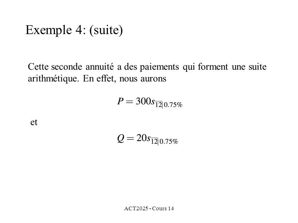 ACT2025 - Cours 14 Cette seconde annuité a des paiements qui forment une suite arithmétique.