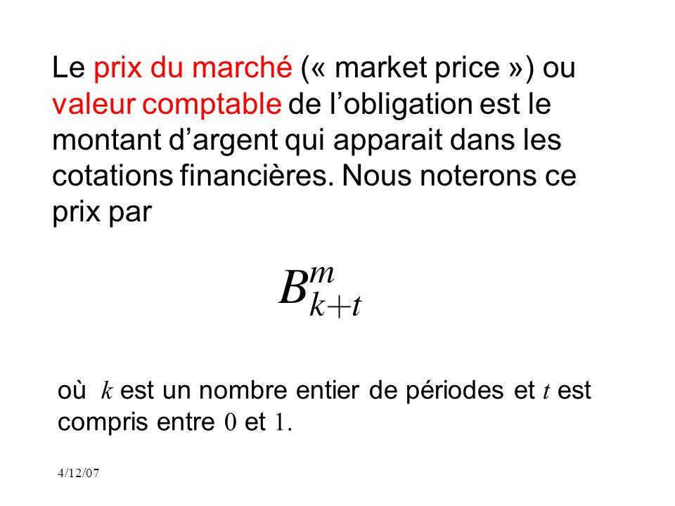 4/12/07 Le prix du marché (« market price ») ou valeur comptable de lobligation est le montant dargent qui apparait dans les cotations financières.