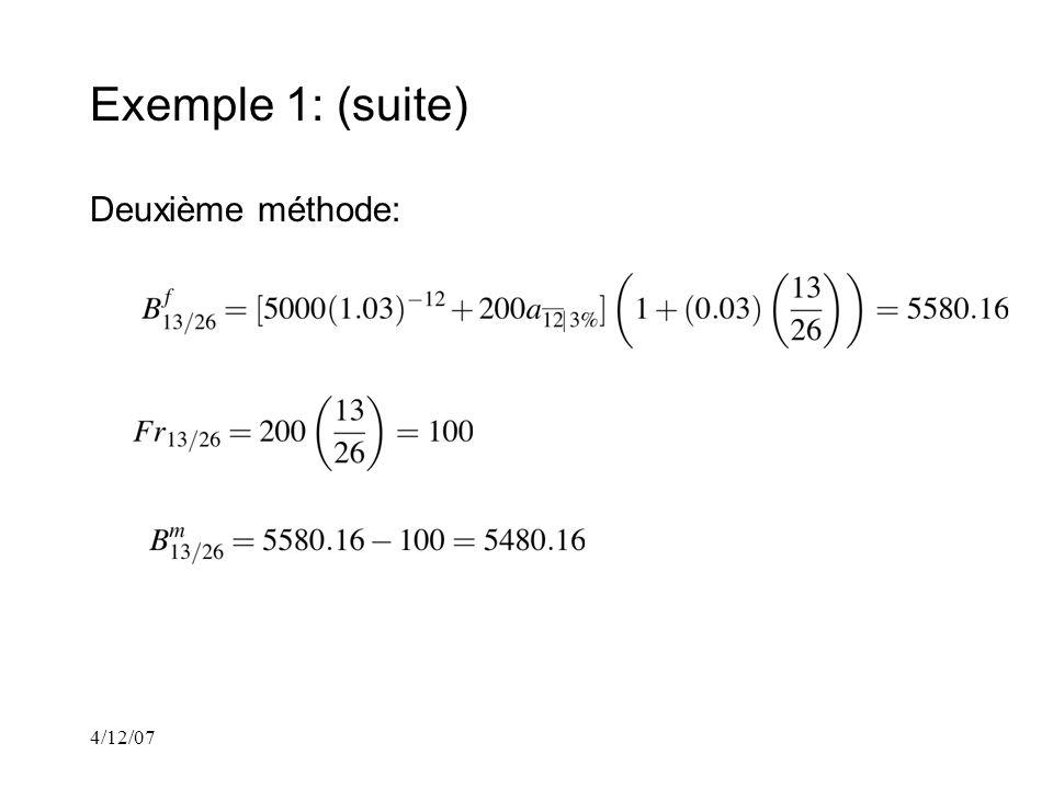 4/12/07 Exemple 1: (suite) Deuxième méthode: