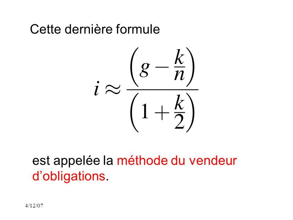 4/12/07 Cette dernière formule est appelée la méthode du vendeur dobligations.