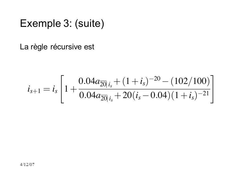 4/12/07 Exemple 3: (suite) La règle récursive est