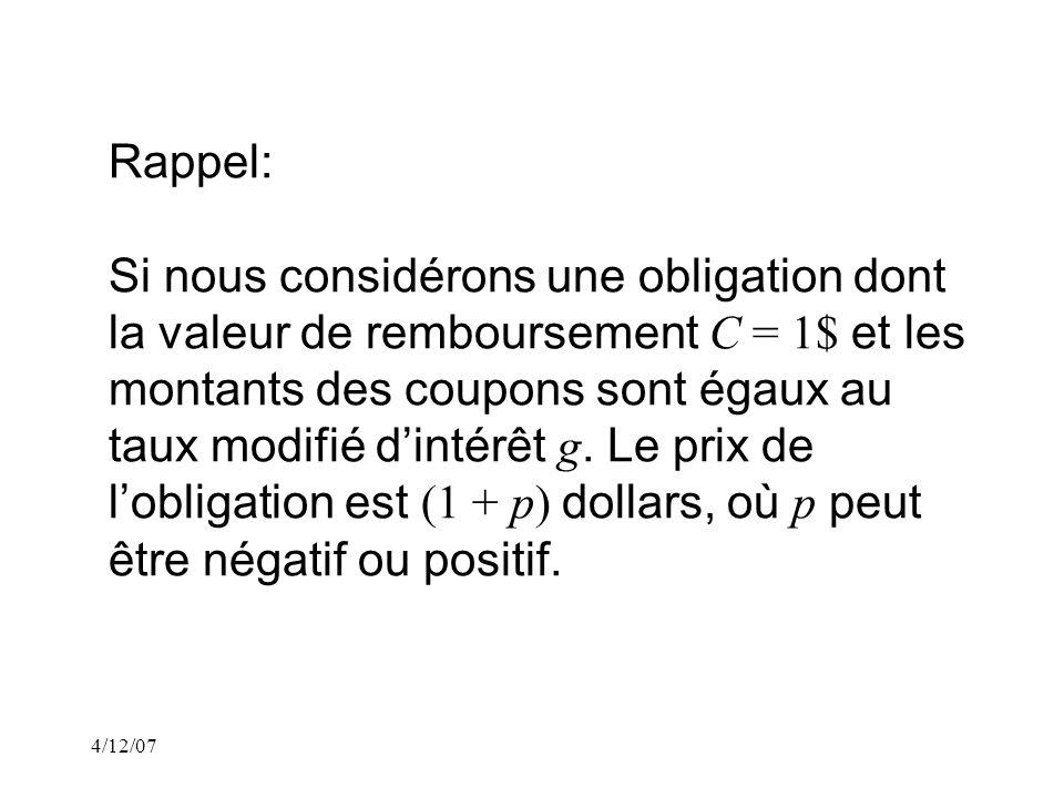 4/12/07 Rappel: où i est le taux de rendement. ou encore