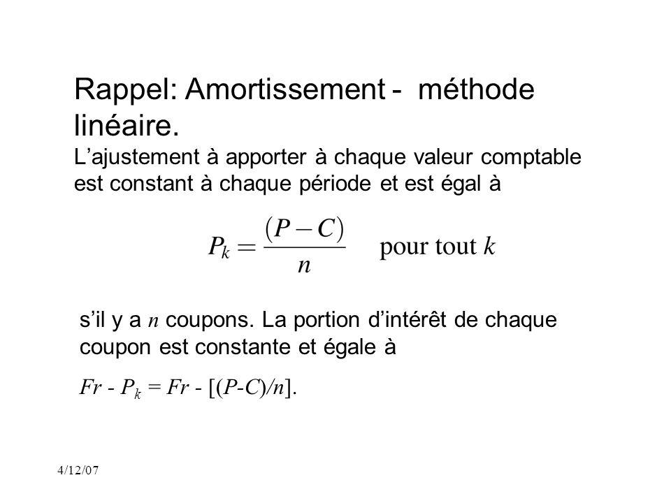 4/12/07 Rappel: Amortissement - méthode linéaire.