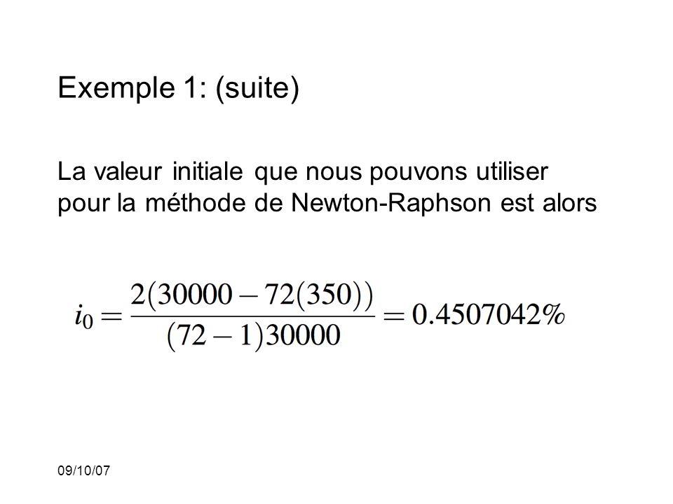 09/10/07 Exemple 1: (suite) La valeur initiale que nous pouvons utiliser pour la méthode de Newton-Raphson est alors