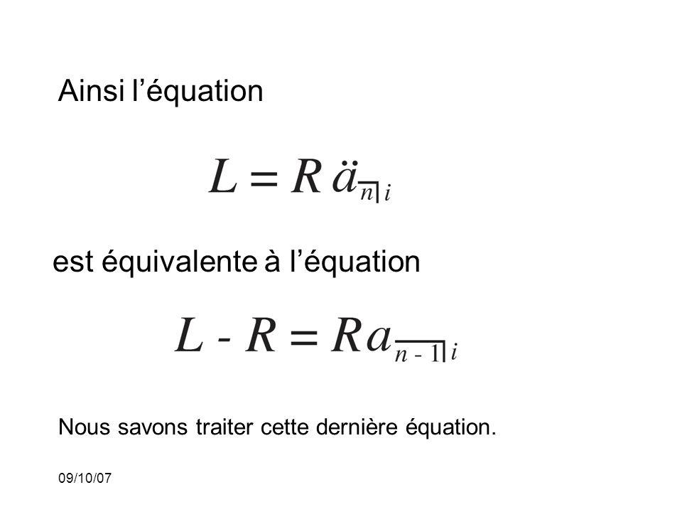 09/10/07 Ainsi léquation est équivalente à léquation Nous savons traiter cette dernière équation.