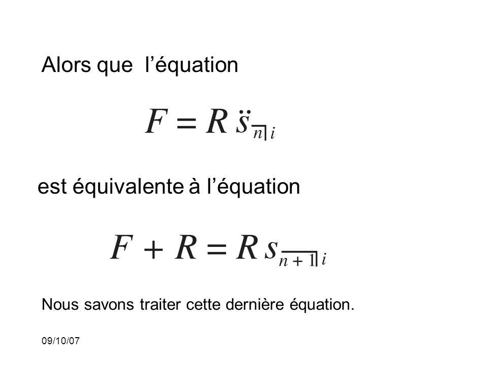 09/10/07 Alors que léquation est équivalente à léquation Nous savons traiter cette dernière équation.