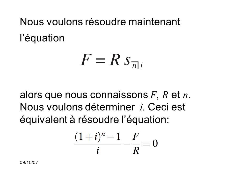 09/10/07 Nous voulons résoudre maintenant léquation alors que nous connaissons F, R et n.