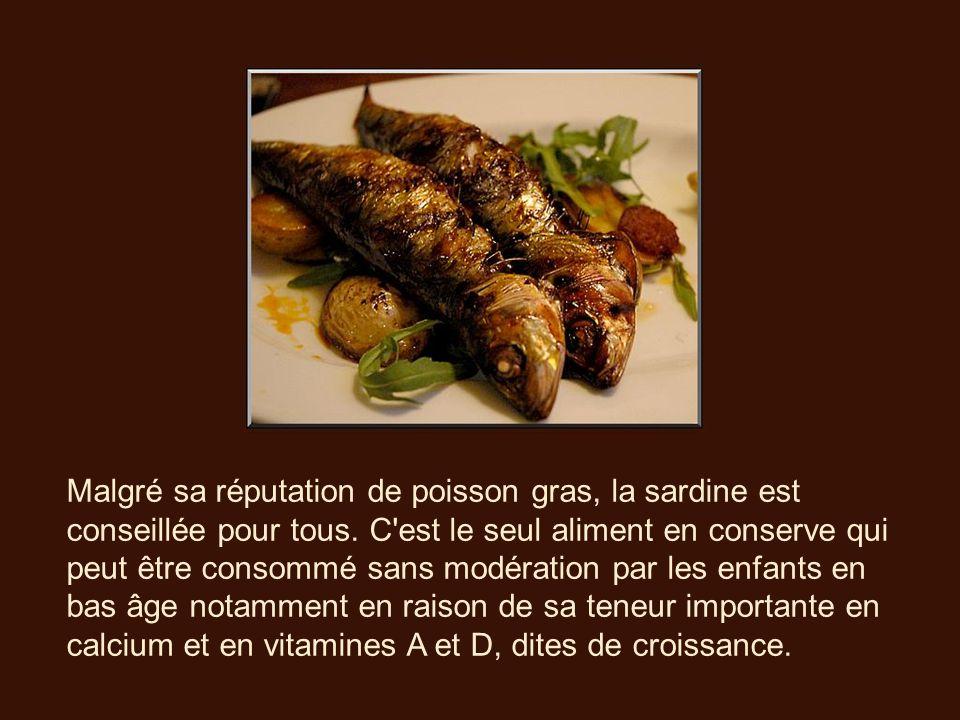 Les recettes de sardines se comptent par centaines, depuis la célèbre sardine grillée à la portugaise jusquaux salades fraîches et les timbales relevées dail et dherbes.