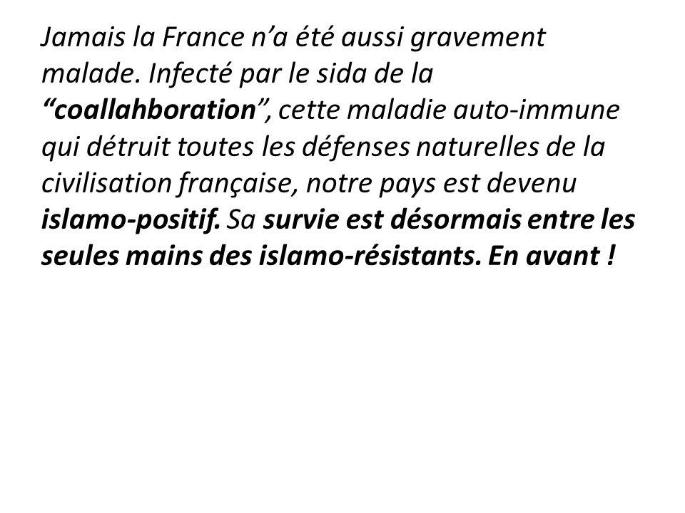Jamais la France na été aussi gravement malade. Infecté par le sida de la coallahboration, cette maladie auto-immune qui détruit toutes les défenses n