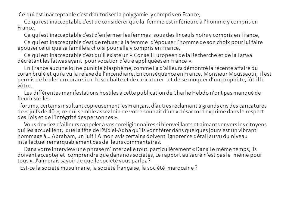 Ce qui est inacceptable cest dautoriser la polygamie y compris en France, Ce qui est inacceptable cest de considérer que la femme est inférieure à lho