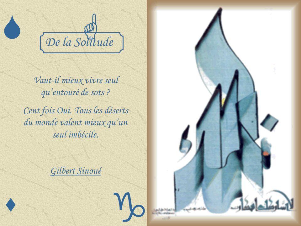 SGSG s g De la Mélancolie La mélancolie disait un sage, nest que de la ferveur retombée; Mais cest aussi une manière de vagabonder à la recherche de s