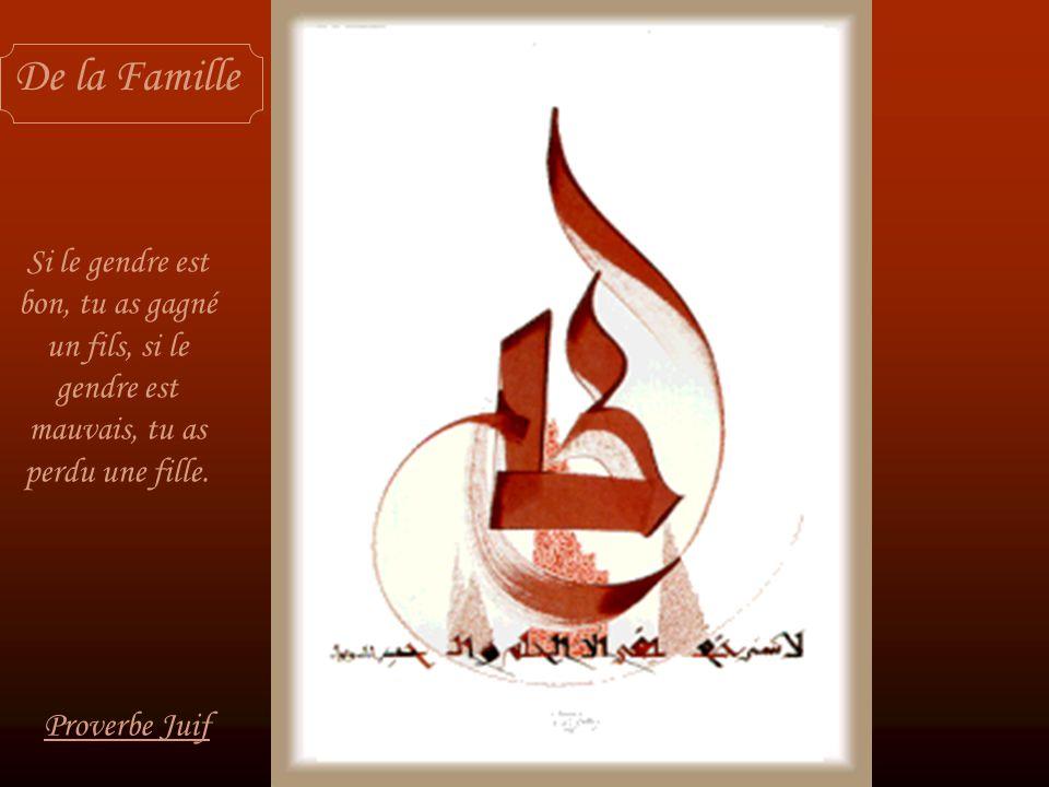 De la Femme et de la Beauté La Beauté dune femme sotte est aussi ridicule quun anneau dor au groin dun pourceau Proverbe arabe