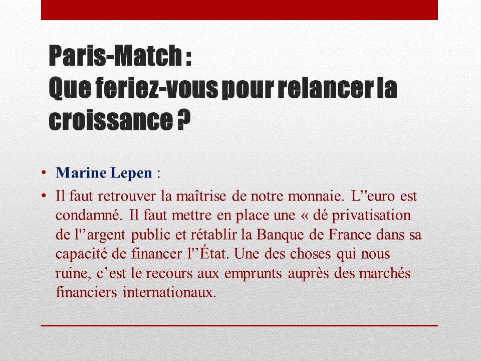 Paris-Match : Vous prôneriez un retour au protectionnisme...