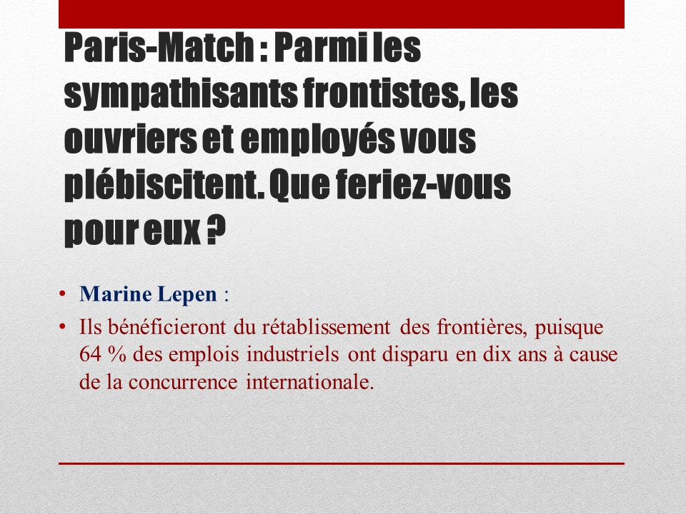Paris-Match : Que feriez-vous pour relancer la croissance .