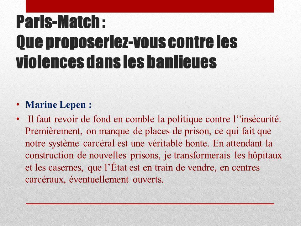 Paris-Match : Face à ceux que vous appelez les « banksters », quelles mesures mettriez- vous en place .