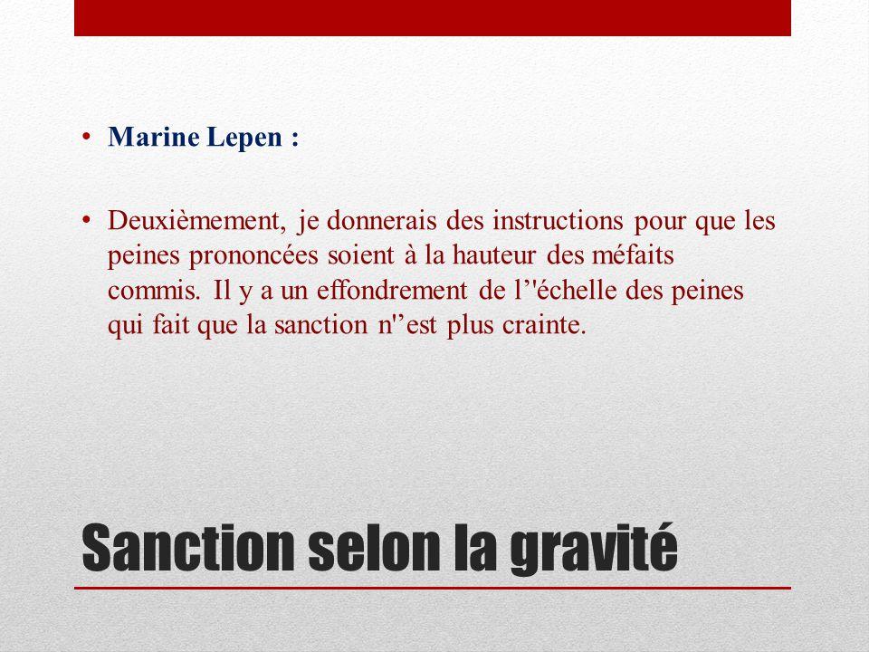 Paris-Match : Que proposeriez-vous contre les violences dans les banlieues Marine Lepen : Il faut revoir de fond en comble la politique contre l insécurité.