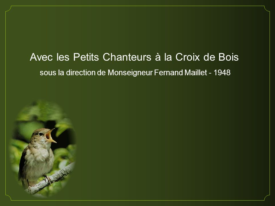 Avec les Petits Chanteurs à la Croix de Bois sous la direction de Monseigneur Fernand Maillet - 1948