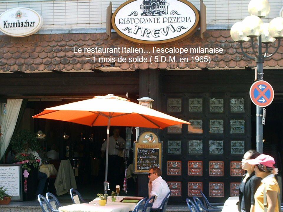 Le restaurant Italien… lescalope milanaise = 1 mois de solde ( 5 D.M. en 1965)