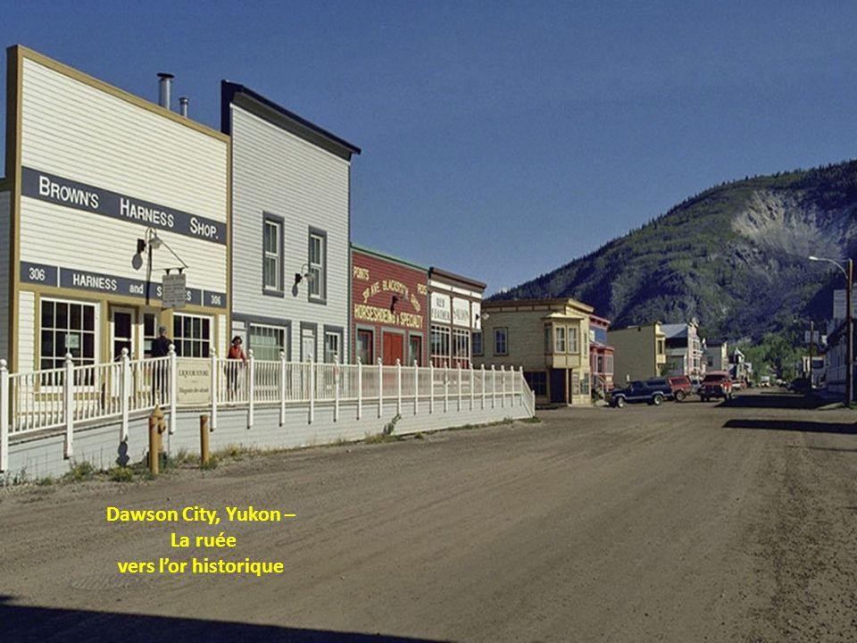 Dawson City, Yukon – La ruée vers lor historique