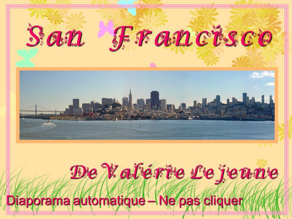 Photos : Tirées du net Tirées du net Chanson de : Johnny Hallyday San Francisco San Francisco Lejeuneval@wanadoo.fr