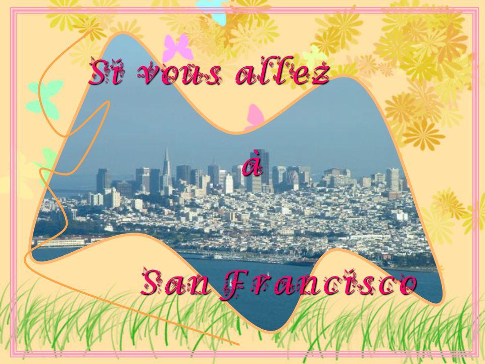 Si vous allez San Francisco à