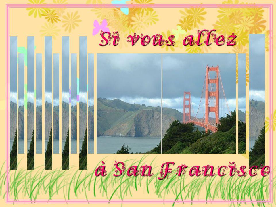 Si vous allez à San Francisco
