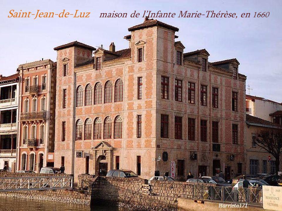 Saint-Jean-de-Luz ancienne résidence temporaire de Louis XIV. en 1660