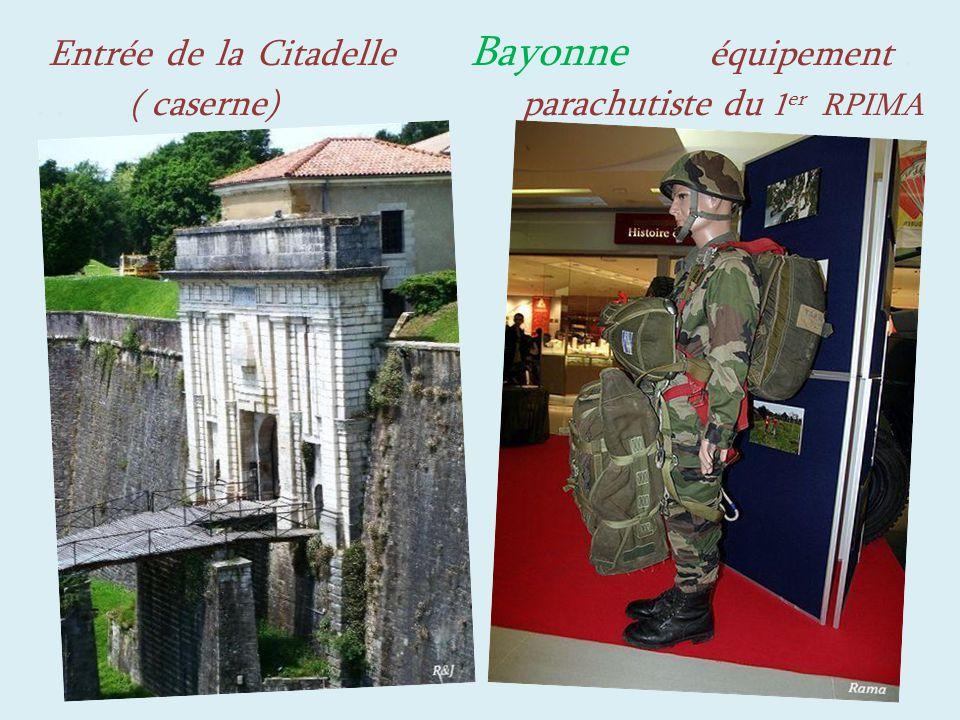 Entrée de la Citadelle Bayonne équipement... ( caserne) parachutiste du 1 er RPIMA