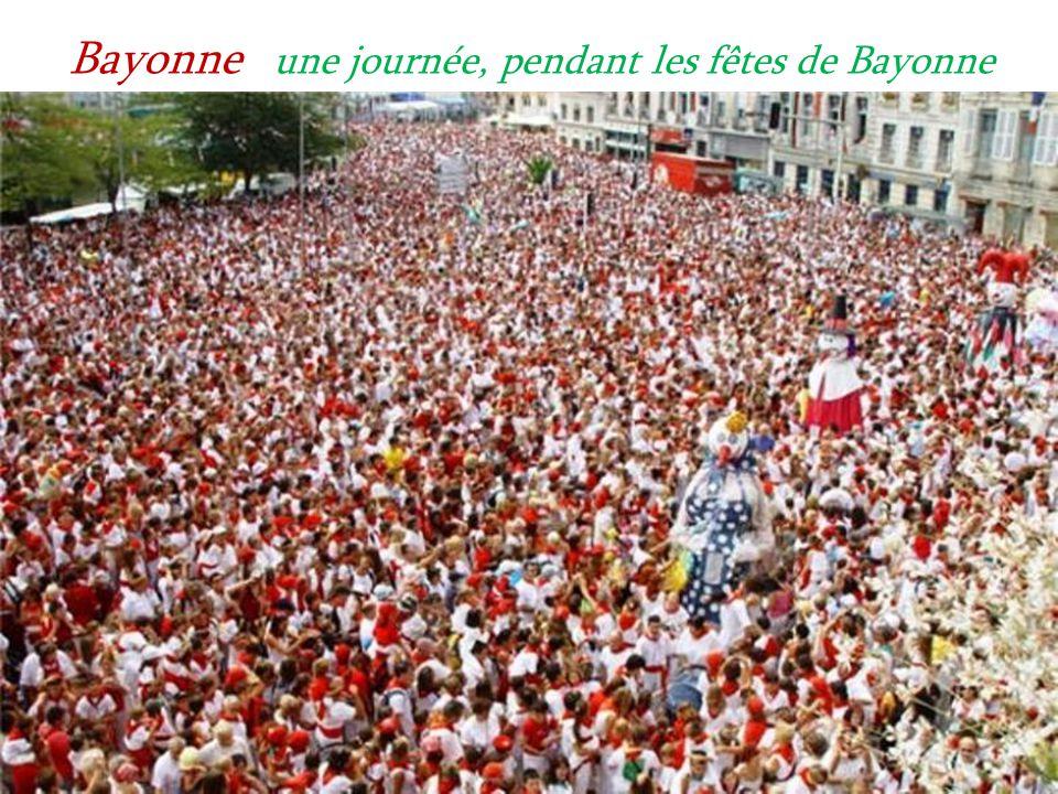 Bayonne une journée, pendant les fêtes de Bayonne