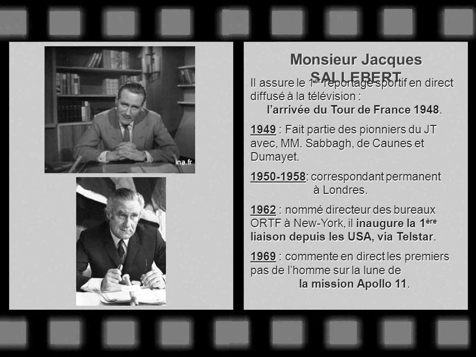 Monsieur Georges de CAUNES 1948 : Débute à la télévision avec Pierre Sabbagh, Jacques Sallebert, Pierre Dumayet et Pierre Tchernia. Ensemble, ils crée