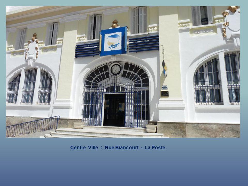 Centre Ville : Rue Biancourt - La Poste.