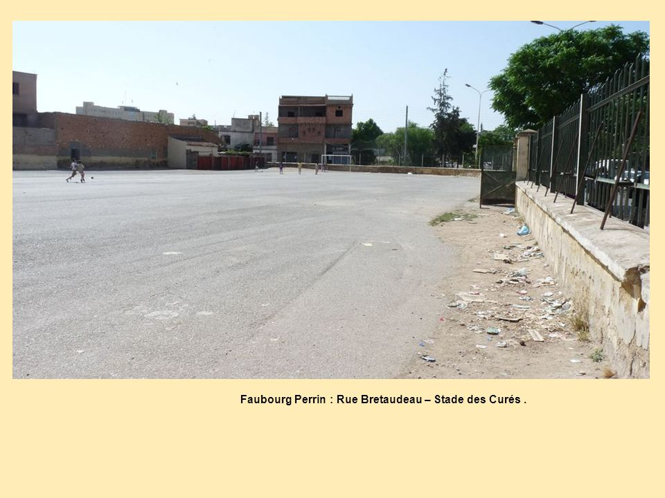 Faubourg Perrin : Rue Bretaudeau – Stade des Curés.