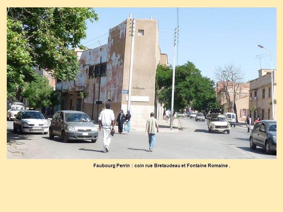 Faubourg Perrin : coin rue Bretaudeau et Fontaine Romaine.