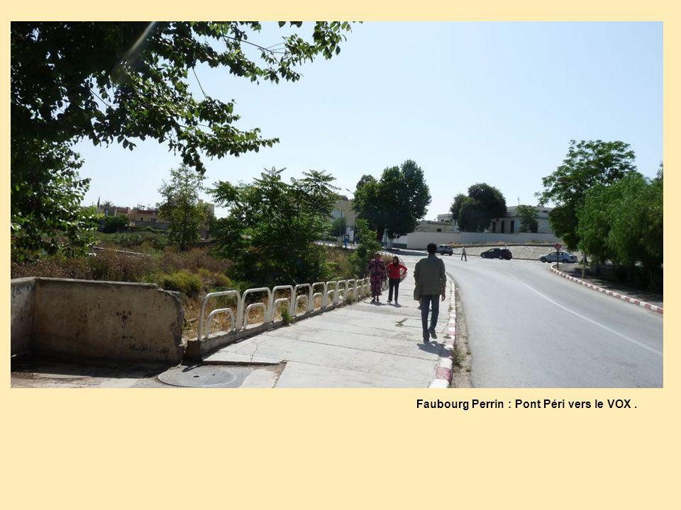 Faubourg Perrin : Pont Péri vers le VOX.