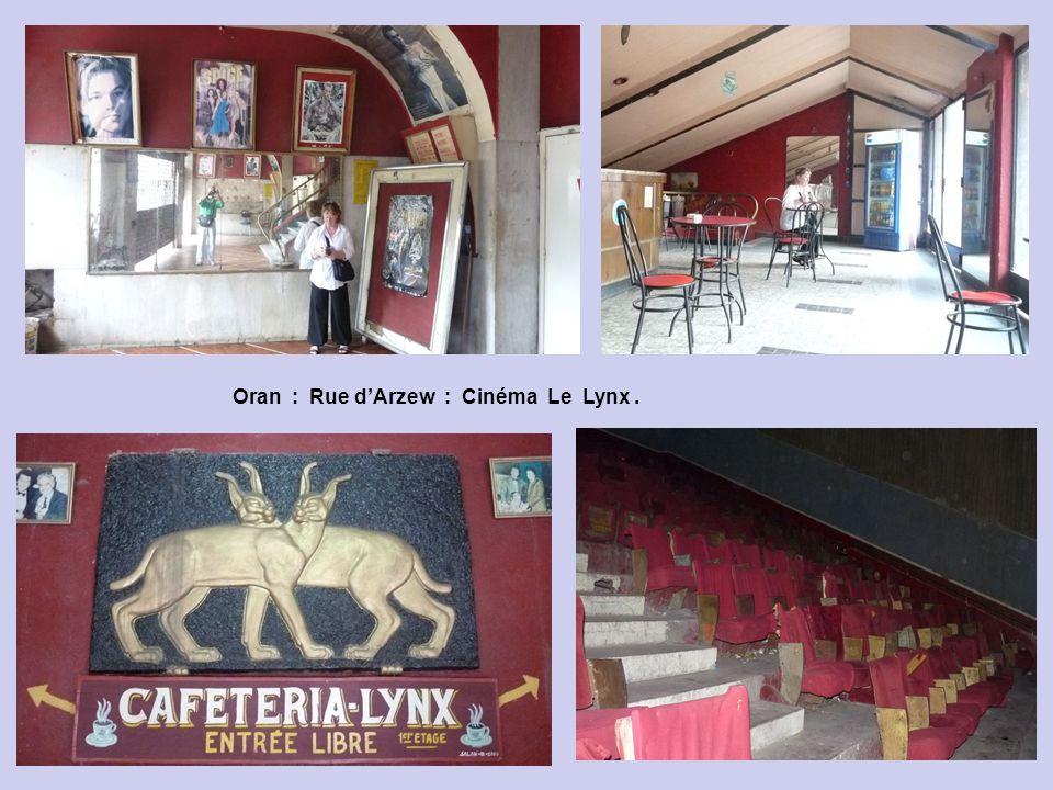 Oran : Rue dArzew : Cinéma Le Lynx.