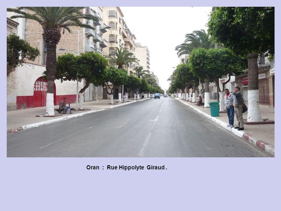 Oran : Rue Hippolyte Giraud.