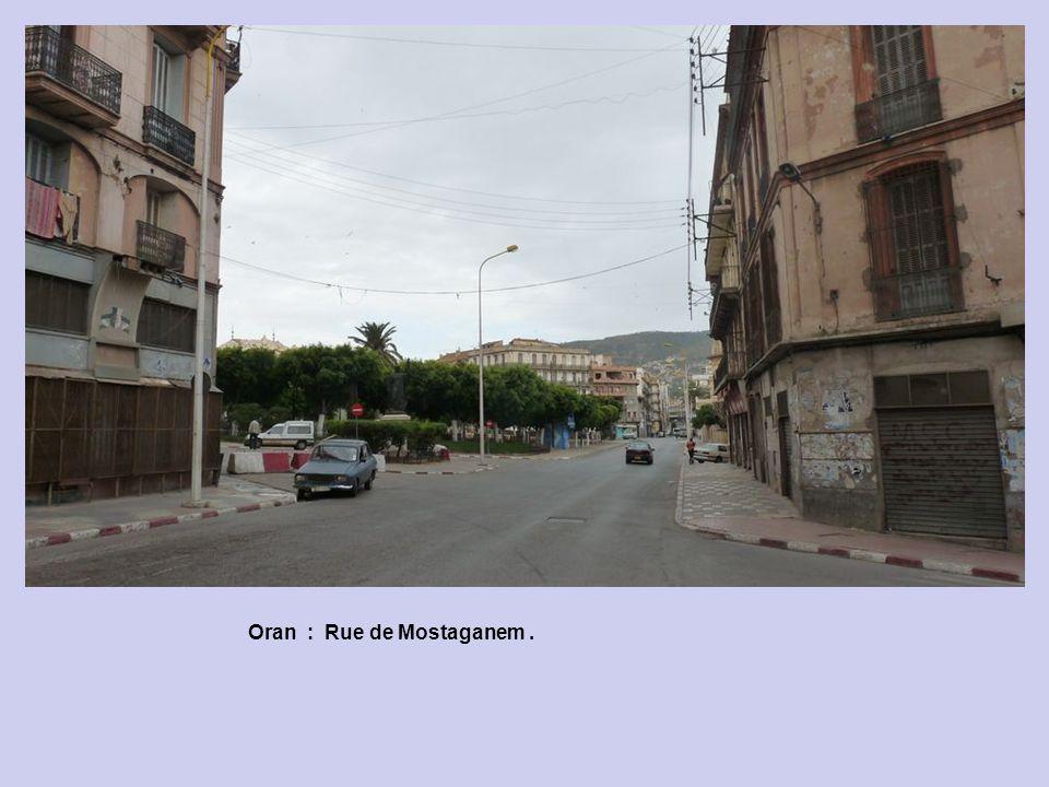 Oran : Rue de Mostaganem.