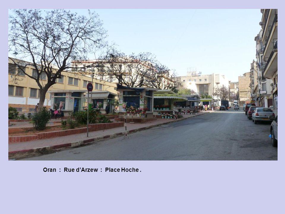 Oran : Rue dArzew : Place Hoche.