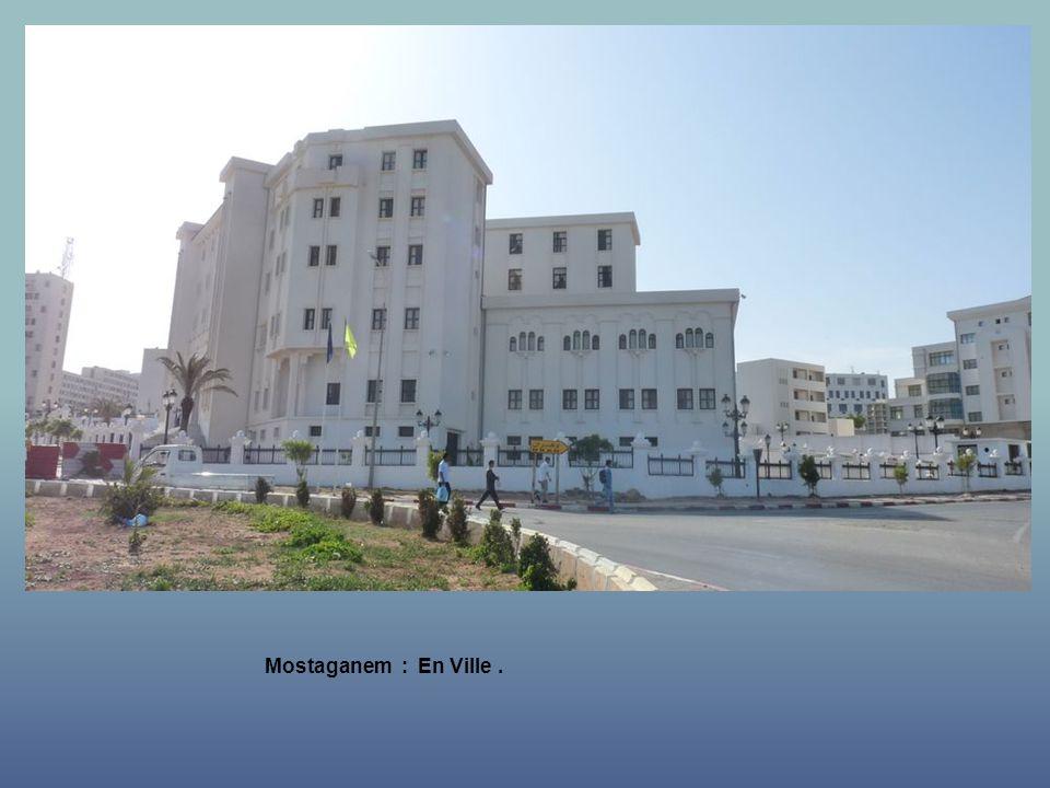 Mostaganem : Larrivée en Ville