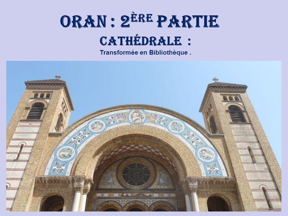 oranie Voyage dans Notre Beau Pays : Du 26 au 31 Mai 2009. Annie & François … 7 ème Partie : ORAN : 3 ème Partie : La Cathédrale. La Promenade de Leta