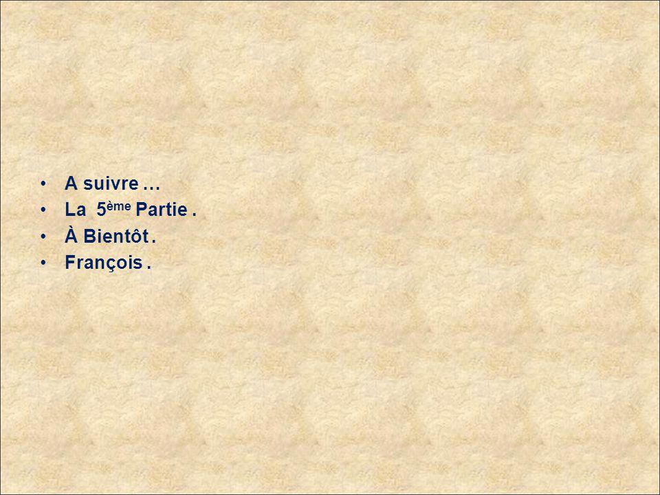Fin de la 4 ème partie Vous avez pu voir : - Santa Cruz - Mers-el-Kébir. - Bouisseville. - Musique : Wolfgang Amadeus Mozart. issa KV. 317 du Couronne