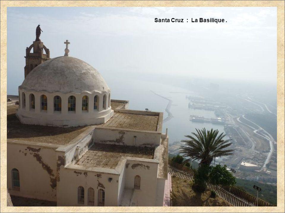 Fin de la 4 ème partie Vous avez pu voir : - Santa Cruz - Mers-el-Kébir.