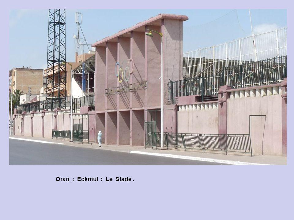 Oran : Eckmul : Le Stade.