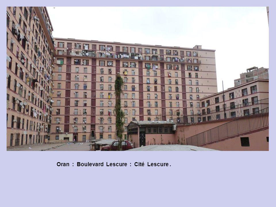 Oran : Boulevard Lescure : Cité Lescure.