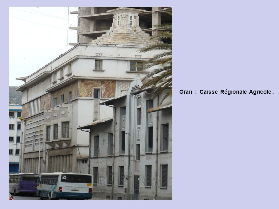 Oran : Caisse Régionale Agricole.