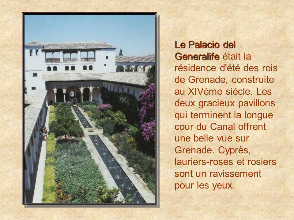 Le Palacio del Generalife Le Palacio del Generalife était la résidence d été des rois de Grenade, construite au XIVème siècle.