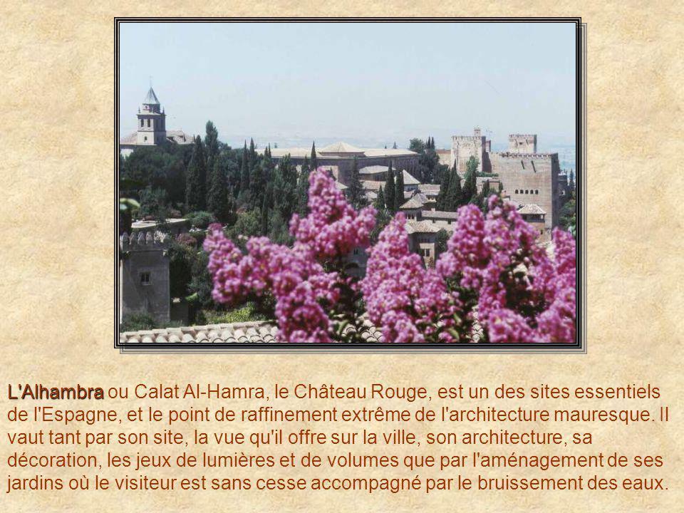 L Alhambra L Alhambra ou Calat Al-Hamra, le Château Rouge, est un des sites essentiels de l Espagne, et le point de raffinement extrême de l architecture mauresque.